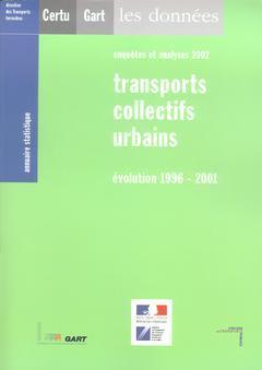 Couverture de l'ouvrage Annuaire statistique 2002 : transports collectifs urbains évolution 1996-2001 (enquêtes et analyses 2002)