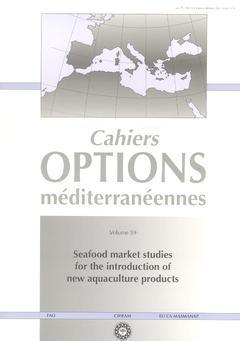 Couverture de l'ouvrage Seafood market studies for the introduction of new aquaculture products (Cahiers Options méditerranéennes Vol.59 2002)