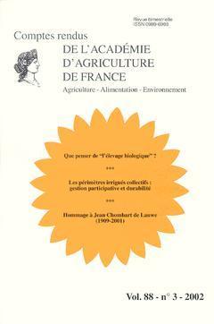 Couverture de l'ouvrage Que penser de l'élevage biologique ? Les périmètres irrigués collectifs : gestion participative et durabilité... (Comptes rendus de AAF Vol.88 N° 3-2002)