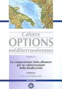 Couverture de l'ouvrage La cooperazione italo-albanese per la valorizzazione della biodiversità : seminario Lecce, 24-26 Febbraio 2000 (Cahiers Options méditerranéennes Vol 53
