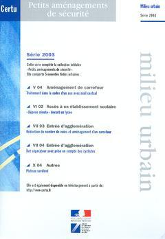 Couverture de l'ouvrage Petits aménagements de sécurité (Milieu urbain Série 2003, 5 fiches)
