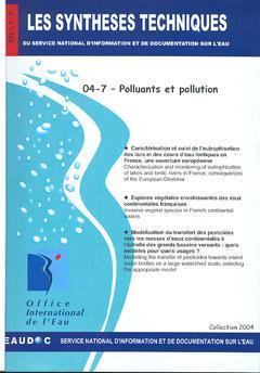 Couverture de l'ouvrage Polluants et pollution (Les Synthèses techniques du service national d'information et de documentation sur l'eau, EN 04-7)