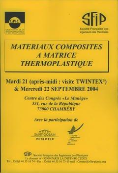 Couverture de l'ouvrage Matériaux composites à matrice thermoplastique (Congrès Septembre 2004 à Chambéry)