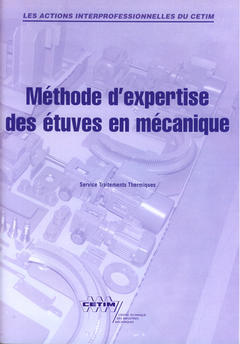 Couverture de l'ouvrage Méthode d'expertise des étuves en mécanique (Les actions interprofessionnelles du CETIM, 9P22)
