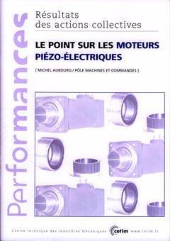 Couverture de l'ouvrage Le point sur les moteurs piézo-électriques (Performances, résultats des actions collectives, 9P23)