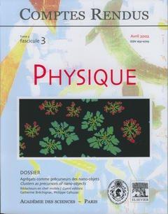 Couverture de l'ouvrage Comptes rendus Académie des sciences, Physique, tome 3, fasc 3, Avril 2002 : agrégats comme précurseurs des nanoobjets...