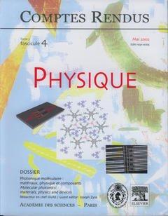 Couverture de l'ouvrage Comptes rendus Académie des sciences, Physique, tome 3, fasc 4, Mai 2002 : photonique moléculaire : matériaux, physique et composants...