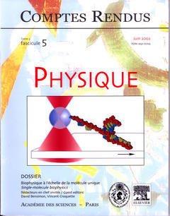 Couverture de l'ouvrage Comptes rendus Académie des sciences, Physique, tome 3, fasc 5, Juin 2002 : biophysique à l'échelle de la molécule unique, single-molecule biophysics