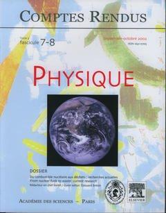 Couverture de l'ouvrage Comptes rendus Académie des sciences, Physique, tome 3, fasc 7-8, Sept-Oct 2002 : du combustible nucléaire aux déchets : recherches actuelles...