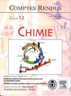 Couverture de l'ouvrage Comptes rendus Académie des sciences, Chimie, tome 7, fasc 12, Décembre 2004 : chimie des actinides et des produits de fission dans le cycle du combustible...