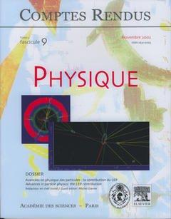 Couverture de l'ouvrage Comptes rendus Académie des sciences, Physique, tome 3, fasc 9, Novembre 2002 : avancées en physique des particules : la contribution du LEP...