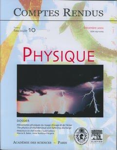 Couverture de l'ouvrage Comptes rendus Académie des sciences, Physique, tome 3, fasc 10, Décembre 2002 : mécanismes physiques du nuage d'orage et de l'éclair...