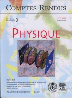 Couverture de l'ouvrage Comptes rendus Académie des sciences, Physique, tome 4, fasc 3, Avril 2003 : dimensions supplémentaires en physique et en astrophysique...