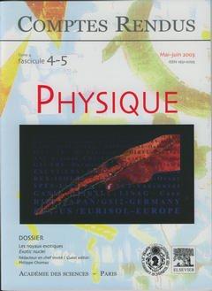 Couverture de l'ouvrage Comptes rendus Académie des sciences, Physique, tome 4, fasc 4-5, Mai-Juin 2003 : les noyaux exotiques, Exotic nuclei