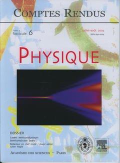 Couverture de l'ouvrage Comptes rendus Académie des sciences, Physique, tome 4, fasc 6, Juil-Août 2003 : lasers semiconducteurs, Semiconductor lasers