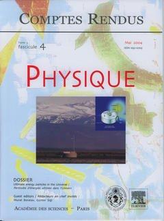 Couverture de l'ouvrage Comptes rendus Académie des sciences, Physique, tome 5, fasc 4, Mai 2004 : ultimate energy particles in the universe / Particules d'énergies ultimes ...