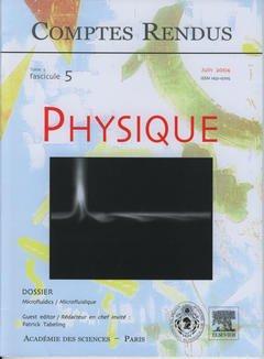 Couverture de l'ouvrage Comptes rendus Académie des sciences, Physique, tome 5, fasc 5, Juin 2004 : microfluidics / Microfluide