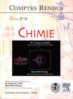 Couverture de l'ouvrage Comptes rendus Académie des sciences, Chimie, tome 7, fasc 3-4, Mars-Avril 2004 : 18° congrès du GERM, 18th GERM meeting
