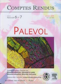 Couverture de l'ouvrage Comptes rendus Académie des sciences, Palevol, tome 3, fasc 6-7, Oct 2004 : biominéralisation : diversité et unité, Biomineralisation : diversity and unity