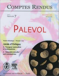 Couverture de l'ouvrage Comptes rendus Académie des sciences, Palevol, tome 1, fasc 7, Novembre 2002 : Alcide d'Orbigny 2. Voyageur naturaliste et systématicien...