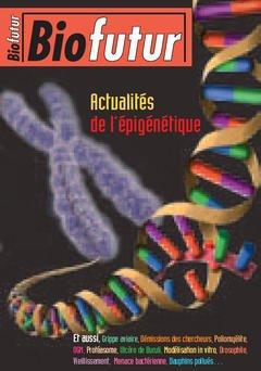 Couverture de l'ouvrage Biofutur 243 : actualités de l'épigénétique