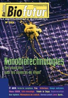 Couverture de l'ouvrage Biofutur 249 : nanobiotechnologies, des avancées pour les sciences du vivant (+ hors série Bioterritoires)