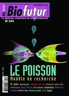 Couverture de l'ouvrage Biofutur 254 : le poisson, modèle de recherche