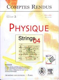 Couverture de l'ouvrage Comptes rendus Académie des sciences, Physique, tome 6, fasc 2, Mars 2005 : strings, gravity, and the quest for unification...