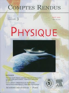 Couverture de l'ouvrage Comptes rendus Académie des sciences, Physique, Tome 6, fasc 3, Avril 2005 : the near Earth objects : possible impactors of the Earth.