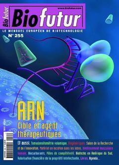 Couverture de l'ouvrage Biofutur 255 : ARN cible et agents thérapeuthiques