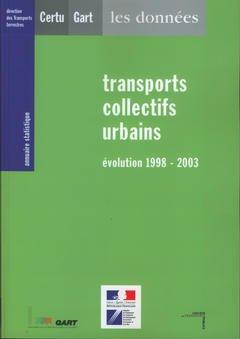 Couverture de l'ouvrage Annuaire statistique 2004 : transports collectifs urbains : évolution 1998 2003 (Les données)