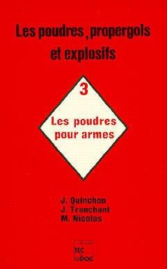 Couverture de l'ouvrage Les poudres, propergols et explosifs Tome 3 : les poudres pour armes