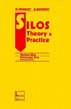 Couverture de l'ouvrage Silos: theory & pratices, vertical silos horizontal silos, retaining walls