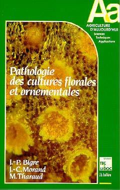 Couverture de l'ouvrage Pathologie des cultures florales et ornementales