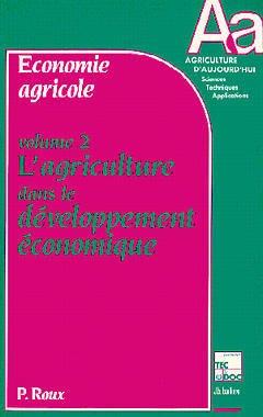 Couverture de l'ouvrage Economie agricole Volume 2 : l'agriculture dans le développement économique