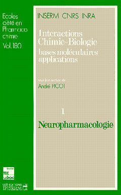 Couverture de l'ouvrage Interactions chimie / biologie : bases moléculaires applications Volume 1 : neuropharmacologie
