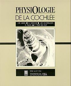 Couverture de l'ouvrage Physiologie de la cochlée