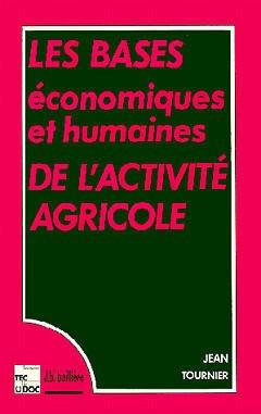 Couverture de l'ouvrage Bases économiques et humaines de l'activité agricole