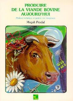 Couverture de l'ouvrage Produire de la viande bovine aujourd'hui