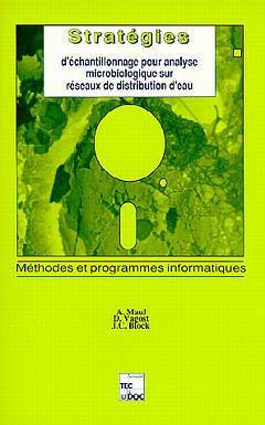 Couverture de l'ouvrage Stratégies d'échantillonnage pour analyse microbiologique sur réseaux de distribution d'eau : méthodes et programmes informatiques