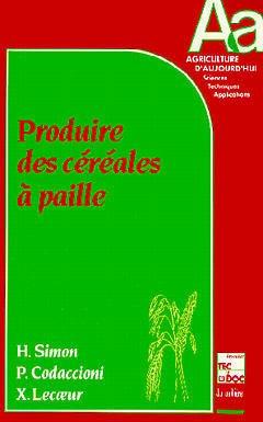 Couverture de l'ouvrage Produire des céréales à paille