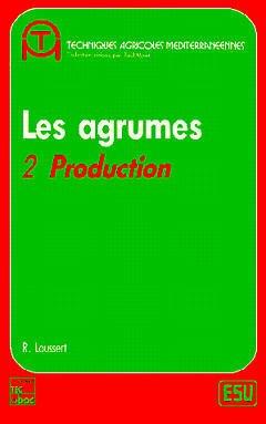 Couverture de l'ouvrage Les agrumes Volume 2 : production