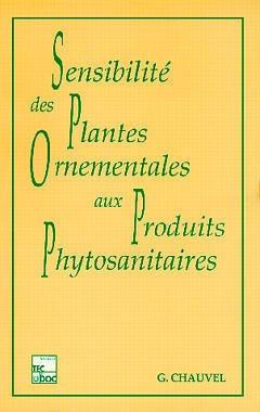 Couverture de l'ouvrage La sensibilité des plantes ornementales aux produits phytosanitaires.