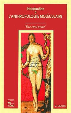 Couverture de l'ouvrage Introduction à l'anthropologie moléculaire : Eve était noire