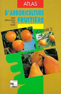 Couverture de l'ouvrage Atlas d'arboriculture fruitière, vol. 2 (3e éd.)