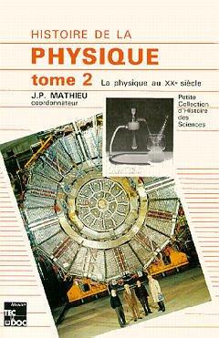 Couverture de l'ouvrage Histoire de la physique - Tome 2