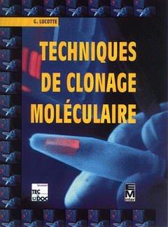 Couverture de l'ouvrage Techniques de clonage moléculaire.
