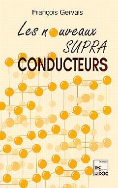 Couverture de l'ouvrage Les nouveaux supraconducteurs