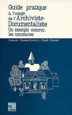 Couverture de l'ouvrage Guide pratique à l'usage de l'archiviste documentaliste (3° Tir.)