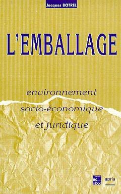 Couverture de l'ouvrage L'emballage. Environnement socioéconomique et juridique